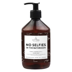 No Selfies In The Bathroom - Hand Soap